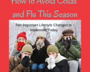 How to Avoid Colds and Flu This Season|Two Important Lifestyle Changes to Implement Today