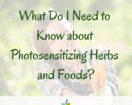 What Do I Need to Know about Photosensitizing Herbs and Foods?